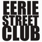 Eerie Street Club by lovedly