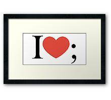 I love semicolon Framed Print