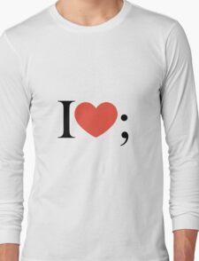 I love semicolon Long Sleeve T-Shirt