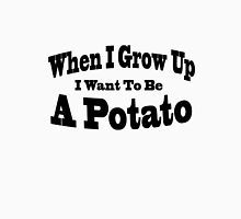 I Want To Be A Potato Unisex T-Shirt