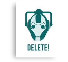 Cyberman 'Delete!' Canvas Print