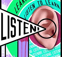 Learn To Listen, Listen To Learn (Constructivism Poster) by ARTSHOP