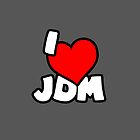 I love JDM by brandoncashroll