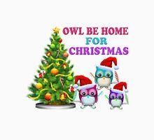 Owl Be Home For Christmas Unisex T-Shirt