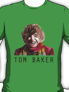 Tom Baker! T-Shirt