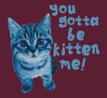 Are You Kitten Me? by machmigo