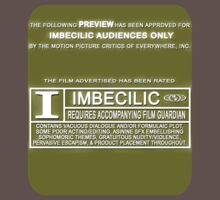 "Rated ""I"" for Imbecilic by ZeitgeberEnzyme"