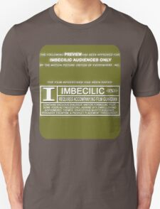 "Rated ""I"" for Imbecilic T-Shirt"