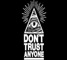 Dont Trust Anyone! by mitchrose