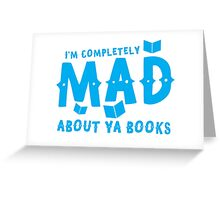 I'm completely MAD about YA (Young Adult) Books! Greeting Card
