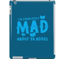 I'm completely MAD about YA (Young Adult) Books! iPad Case/Skin