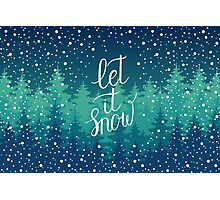 Let it snow hand lettering Photographic Print