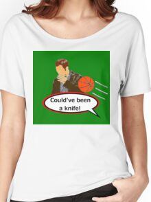 Could've Been a Knife! sticker alternative Women's Relaxed Fit T-Shirt