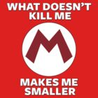 What Doesn't Kill Me Makes Me Smaller by CalumCJL