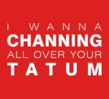 I wanna Channing all over your Tatum by areid89