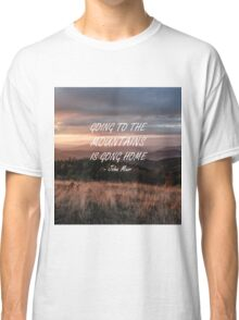 Going to the mountains 6 Classic T-Shirt