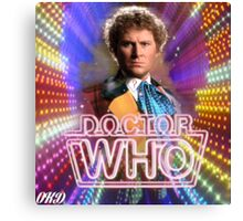 Doctor Who 50th Anniversary - Sixth Doctor Canvas Print