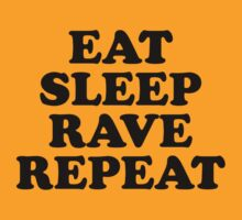 Eat, Sleep, Rave, Repeat by kelvclothing