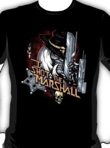 I shot the Marshall T-Shirt