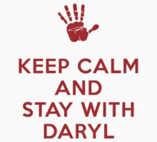 Keep Calm and stick with Daryl by voodoohedgehog