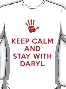 Keep Calm and stick with Daryl T-Shirt