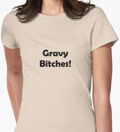 gravy bitches thanksgiving Womens Fitted T-Shirt