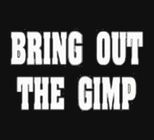 bring out the gimp by kobalos