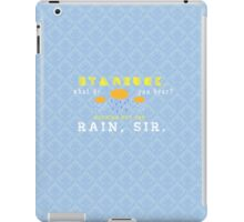 Nothing But The Rain, Sir. iPad Case/Skin