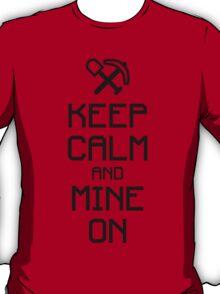 Keep calm and mine on (black) T-Shirt