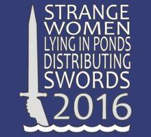Strange Women Distributing Swords 2016 by mellamomateo