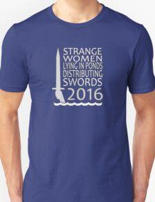 Strange Women Distributing Swords 2016 T-Shirt