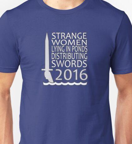 Strange Women Distributing Swords 2016 Unisex T-Shirt