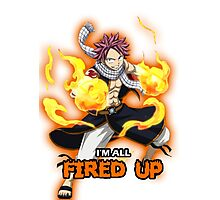 I'm All Fired Up! Photographic Print