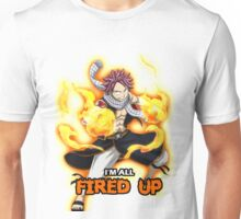 I'm All Fired Up! Unisex T-Shirt