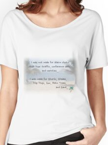 i dont wanna work Women's Relaxed Fit T-Shirt