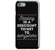 Reading is a Discount Ticket to Everywhere - quote iPhone Case/Skin