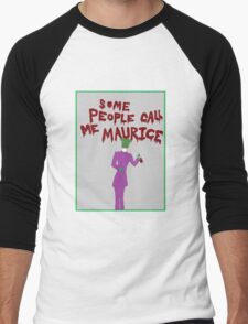 Some People Call Me Maurice Men's Baseball ¾ T-Shirt