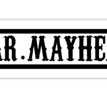 Mr. Mayhem Sticker