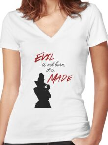 """Evil isn't born, it's made"" Women's Fitted V-Neck T-Shirt"