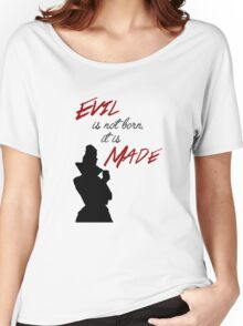 """""""Evil isn't born, it's made"""" Women's Relaxed Fit T-Shirt"""