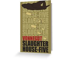 Slaughter House Five Greeting Card