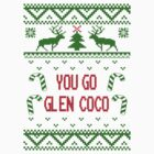 Classic You Go Glen Coco Ugly Sweater T Shirt by xdurango