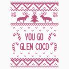 Pink You Go Glen Coco Ugly Sweater T Shirt by xdurango