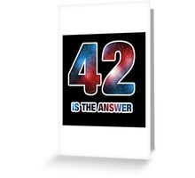 42 is the only answer Greeting Card