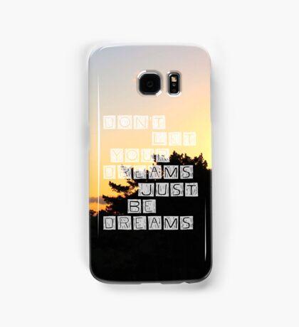 Don'tLetYourDreamsJustBeDreams - Phone Case Samsung Galaxy Case/Skin