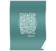 """Education Breeds Confidence"" Confucius merch! Poster"