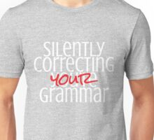 Silently correcting your grammar Unisex T-Shirt