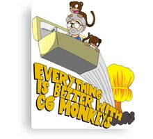 Everything is Better with CG monkies Canvas Print
