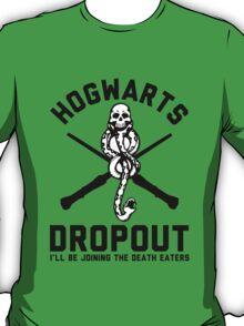 Hogwarts Dropout T-Shirt
