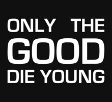 Only the good die young by Unai Ileaña
